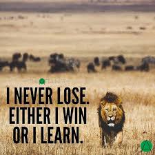 You Never Lose…